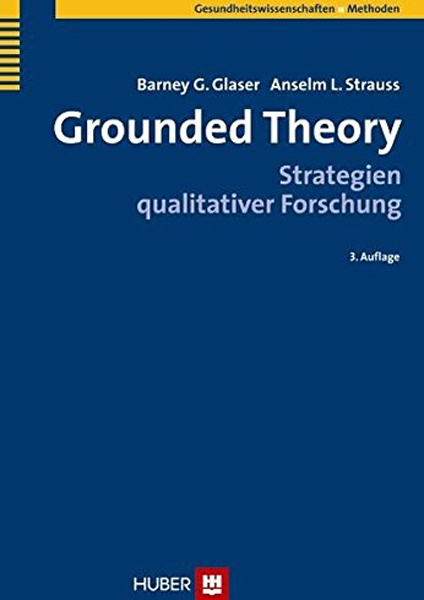 Grounded Theory: Strategien qualitativer Forschung